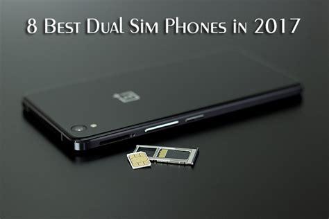 best dual sim mobile phone 2014 8 best dual sim phones in 2017