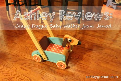 ashley reviews crazy doggy baby walker  janod