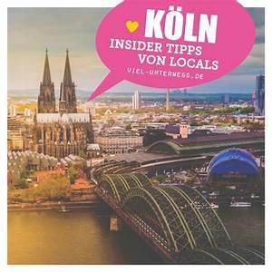 Köln Insider Tipps : insider tipps k ln reisen st dte reise reise hacks ~ A.2002-acura-tl-radio.info Haus und Dekorationen