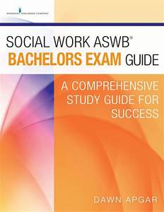Social Work Aswb Bachelors Exam Guide  A Comprehensive