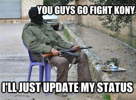 Kony Meme - kony 2012 meme 28 images kony 2012 know your meme some kony memes kony 2012 know your meme