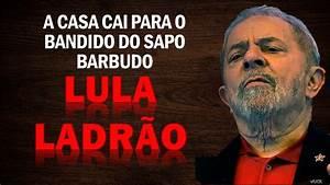 BANDIDO LULA DA QUADRILHA DO PT RUMO A CADEIA - CONFIRA ...