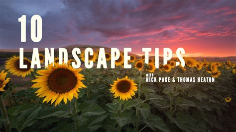 10 Landscape Photography Tips Thomas Heaton And Nick