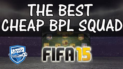 Fifa 15 The Best Cheap Bpl Squad Builder In Ultimate Team