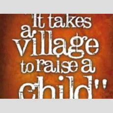 It Takes A Village To Raise A Child Youtube