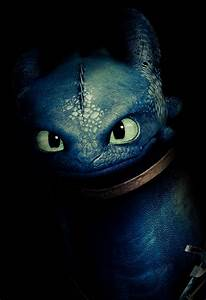 Toothless...after watching this movie with Alex I have to ...