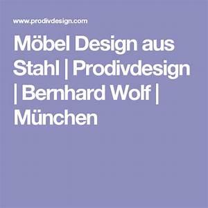 Design Möbel München : m bel design aus stahl prodivdesign bernhard wolf ~ Watch28wear.com Haus und Dekorationen