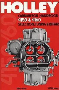 Holley Carburetor Handbook 4150 Hp473  Selection  Tuning