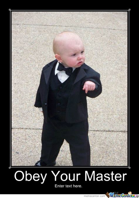 Obey Meme - funny baby quot obey your master quot epic tuxedo by wishcat meme center