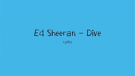 Ed Sheeran  Dive (lyrics) Youtube