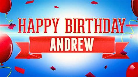 Happy Birthday Andrew Images Happy Birthday Andrew