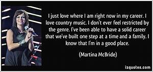 Where Am I Now : i just love where i am right now in my career i love country music i don 39 t ever feel ~ Eleganceandgraceweddings.com Haus und Dekorationen