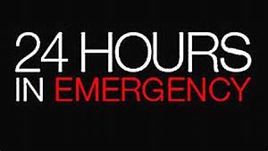 24 Hours In Emergency Season 2 - Movie Reviews ...