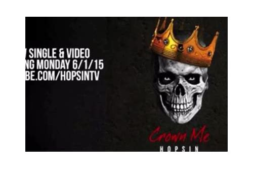download hopsin crown me video