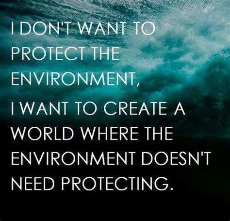 Environment  Eco Friendly Quotes  Pinterest We