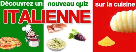 quiz sur la cuisine quiz sur la cuisine italienne niveau moyen