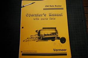 Vermeer 256 Bale Buster Parts Operator Owner Operation