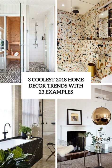 home interior design trends 2018 home decor trends archives digsdigs