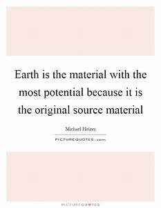 Earth is the ma... Michael Heizer Quotes