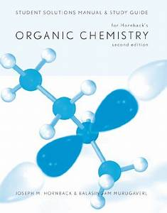 Organic Chemistry Student Solutions Manual And Study Guide