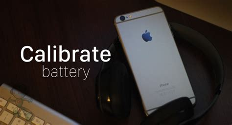 iphone calibrate battery calibrate iphone battery how to guide