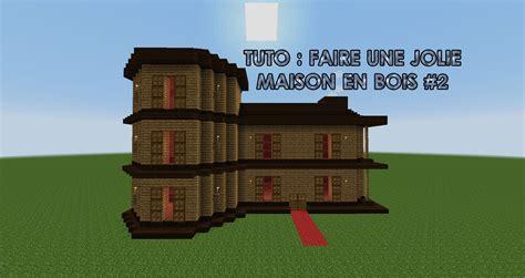 minecraft tuto maison moderne en bois l impression 3d