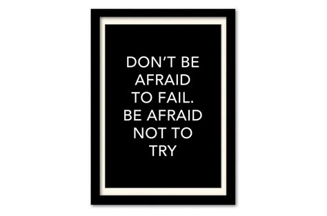 Printable Don't Be Afraid To Fail. Be Afraid Not To By