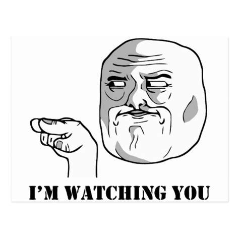 I M Watching You Meme - i m watching you meme postcard zazzle