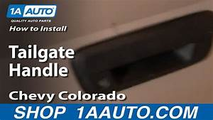 How To Install Replace Tailgate Handle Chevy Colorado 04