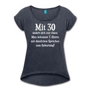 30 geburtstag sprüche lustig dämliche sprüche 30 geburtstag t shirt spreadshirt