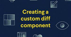 Guide  Creating Custom Diff Components For 3 Different