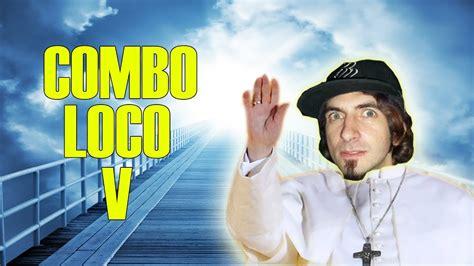 Combo Loco V Marito Baracus Youtube