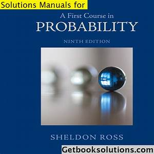 Solution Manual For A First Course In Probability 9th