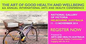 6th Annual Art Of Good Health And Wellbeing International Arts And Health Conference