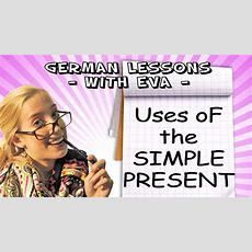 German Lesson 15  The Different Uses Of The Simple Present Youtube