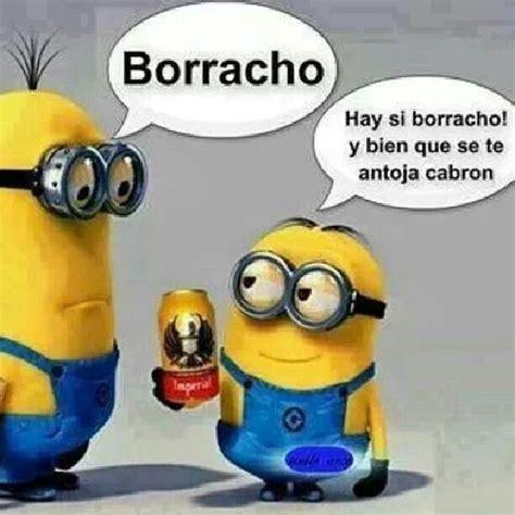 Memes De Los Minions En Espaã Ol - minions borrachos drink pinterest memes chistosisimos chistes y memes