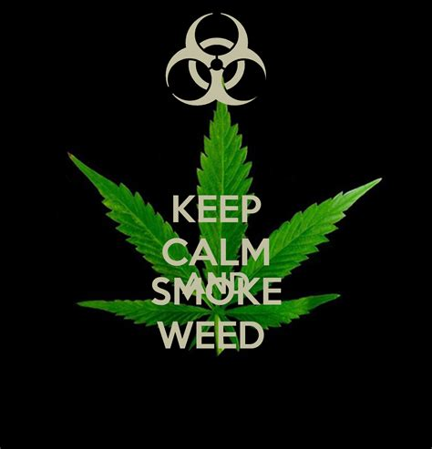Keep Calm Smoke Weed Quotes. Quotesgram