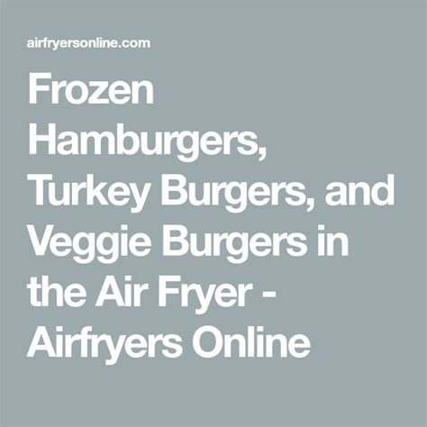 burgers air fryer frozen hamburgers turkey veggie patties