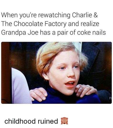 Charlie And The Chocolate Factory Memes - when you re rewatching charlie the chocolate factory and realize grandpa joe has a pair of