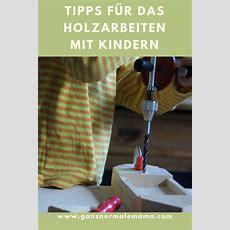 Tipps Für Das Holzarbeiten Mit Kindern  Basteln Kreativ