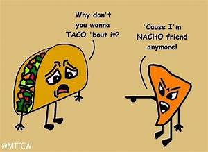 why don't y... Funny Nachos Quotes