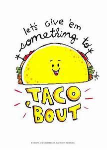Best 25+ Taco p... Taco Funny Quotes