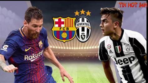 Tất cả link đều được cập nhật ở lịch phát sóng bóng đá, link xem bóng đá trực tuyến khu vực này thì sẽ đầy đủ tất cả các trận từ lớn đến nhỏ từ bóng cỏ đến bóng to. Xem Trực tiếp bóng đá Barca vs Juventus 1h45 ngày 13/9 ...