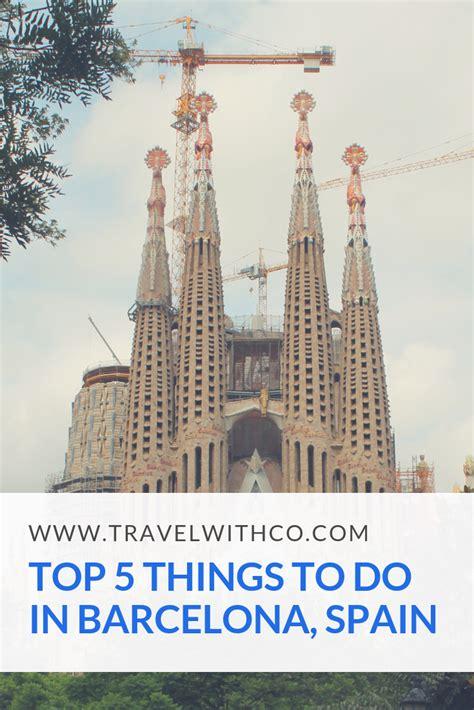 Top 5 things to do in Barcelona, Spain | Op reis met Co ...