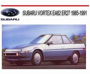 Subaru Vortex Ea82 Er27 1985-1991 Full Repair Service Manual