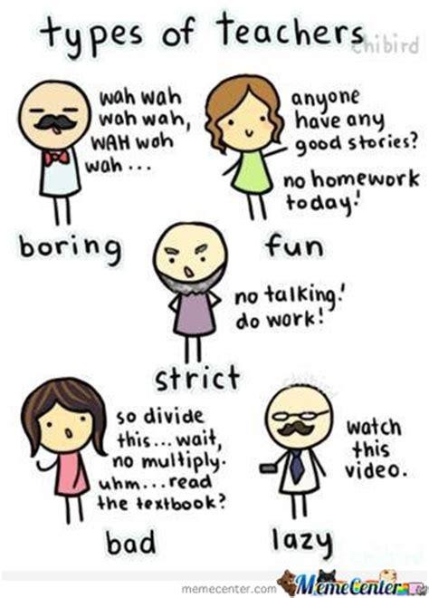 Types Of Memes - types of teachers by serkan meme center
