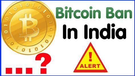 bitcoin ban  india bitcoin price future hold