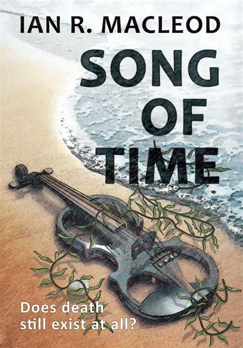 Song of Time by Ian R. MacLeod, JABberwocky eBook Program ...