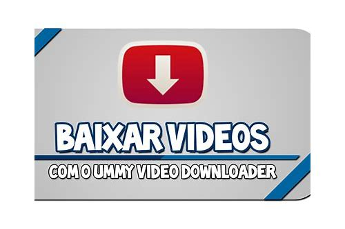 baixar ummy video baixarer por ummy software download