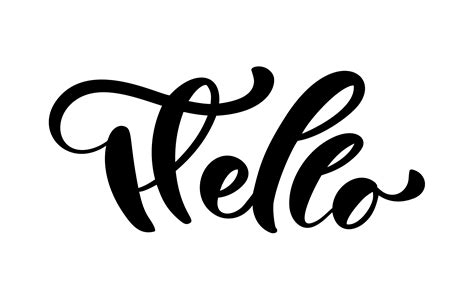 Calligraphy lettering text Hello. Hand drawn Brush Pen ...